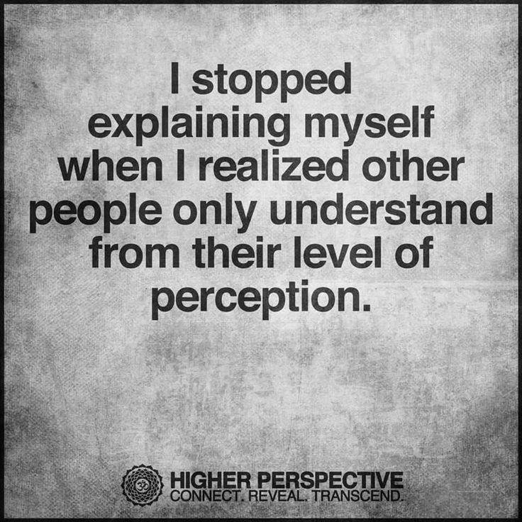 Perceptioni Stopped Explaining Myself Life Daily Quotes Sayings